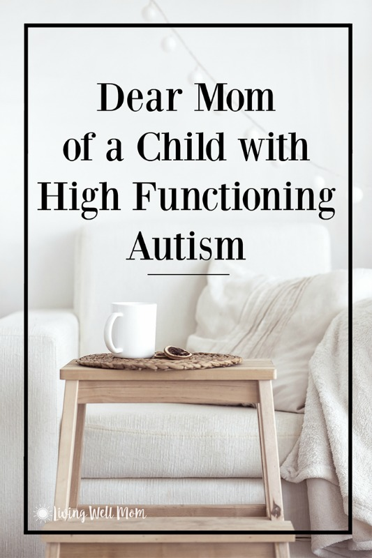 birthday message for a child with autism ; Dear-Mom-of-a-Child-with-High-Functioning-Autism