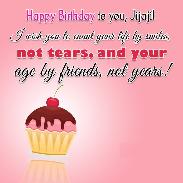 birthday message for jiju ; Happy-Birthday-To-You-Jijaji-I-Wish-You-To-Count-Your-Life-By-Smile-Not-Tears-And-You-Age-By-Friend-Not-Years