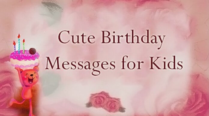 birthday message for kids ; kids-cute-birthday-messages