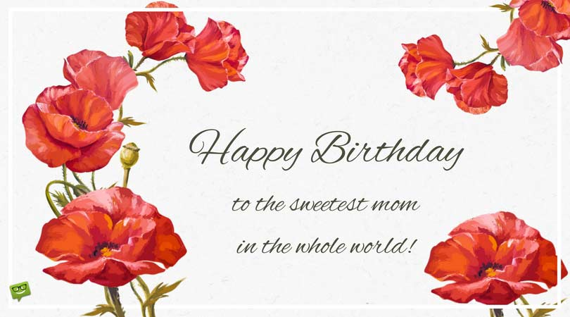 birthday message for mother across the miles ; Happy-Birthday-to-the-sweetest-mom-in-the-whole-world