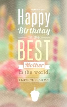 birthday message for mother tumblr ; Happy-Birthday-Mom