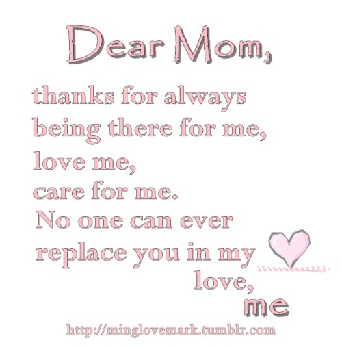 birthday message for mother tumblr ; dear-mom-thanks-for-always-being-there-for-me-love-me-care-for-996219