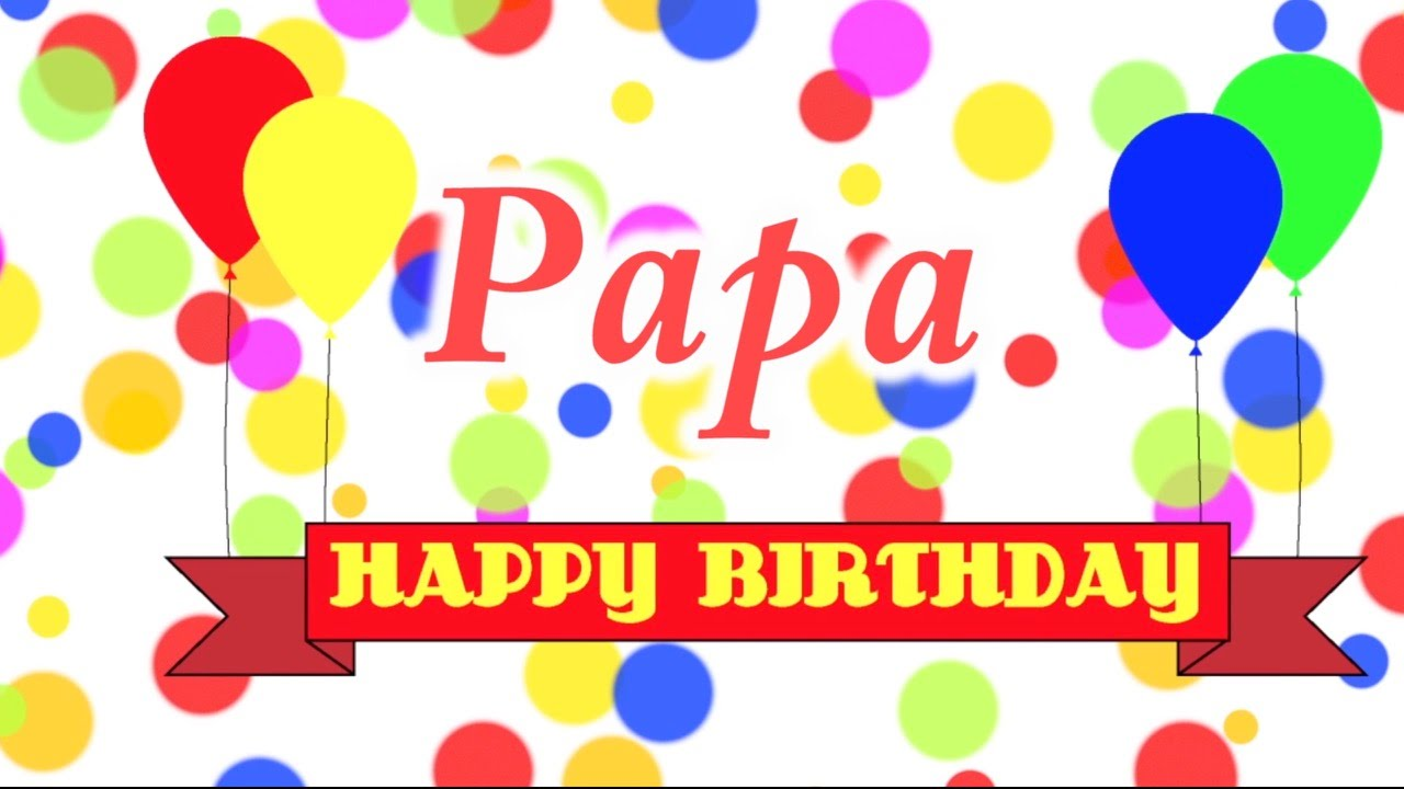 birthday message for papa ; maxresdefault