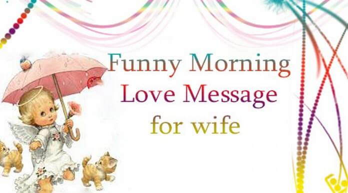 birthday message for wife funny ; funny-morning-love-message-wife