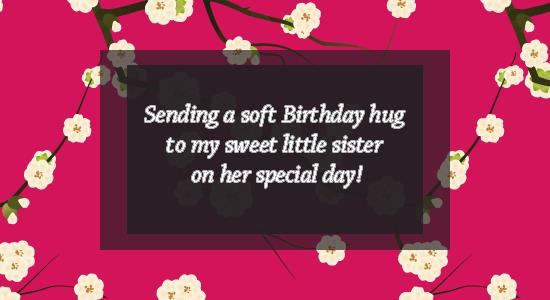 birthday message to a little sister ; cef55a4cc423df4d753b18335677ff20