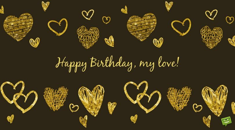 birthday message to a sweetheart ; Happy-Birthday-my-love-Golden-hearts-FB