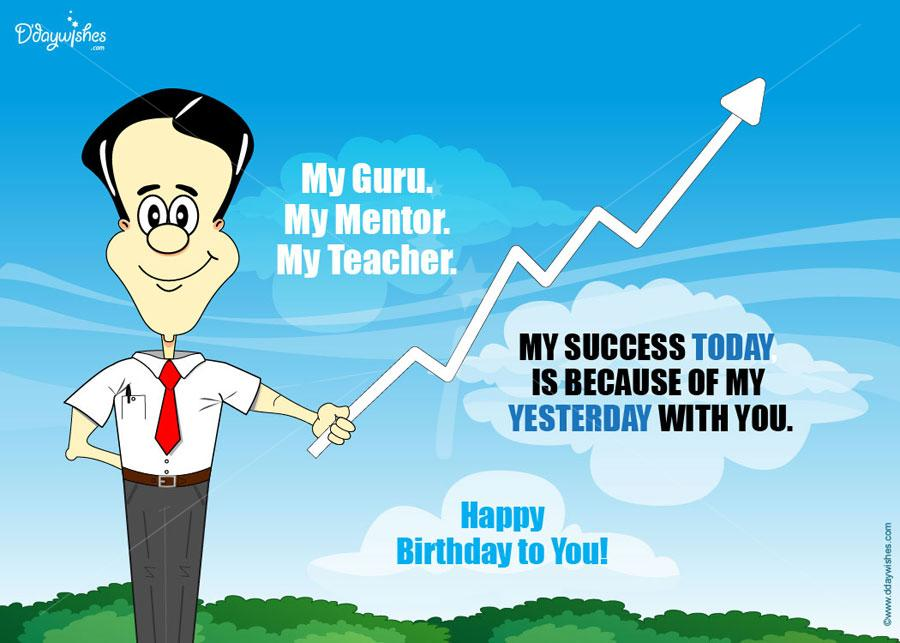 birthday message to mentor ; because-of-my-yesterday-with-you-teacher-birthday