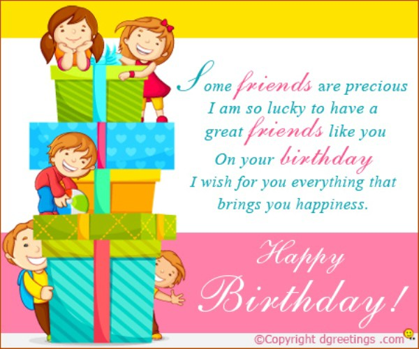 birthday message to my childhood friend ; Some-Friend-Are-Precious-wb0160819-600x500