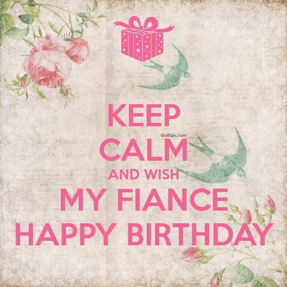 birthday message to my fiance ; Keep-Calm-And-Wish-My-Fiance-Happy-Birthday