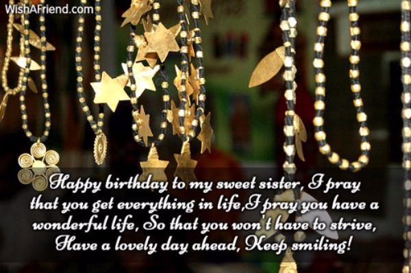 birthday message to my lovely sister ; Happy-Birthday-To-My-Sweet-Sister-Have-A-Lovely-Day-Ahead-Keep-Smiling