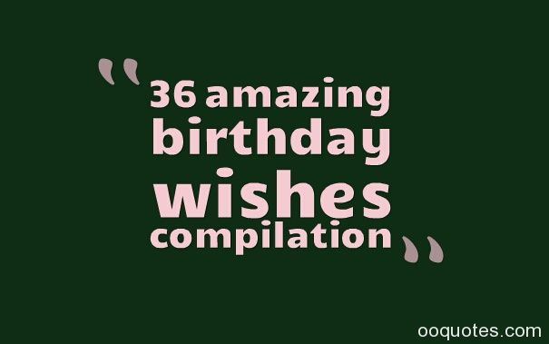 birthday message to my son turning 13 ; 36-amazing-birthday-wishes-compilation