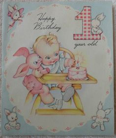 birthday one year old greeting card ; 5b812210c1b623135b26121ea28d4f83--vintage-birthday-cards--year-olds