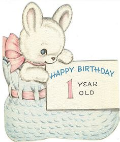 birthday one year old greeting card ; 8e68b95065de29027a136c7e13b6ebda--vintage-birthday-cards-one-year-old-1