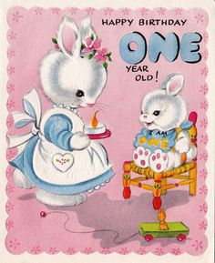 birthday one year old greeting card ; f35f790f75704101827cb84592c32c1b--vintage-pictures-vintage-images