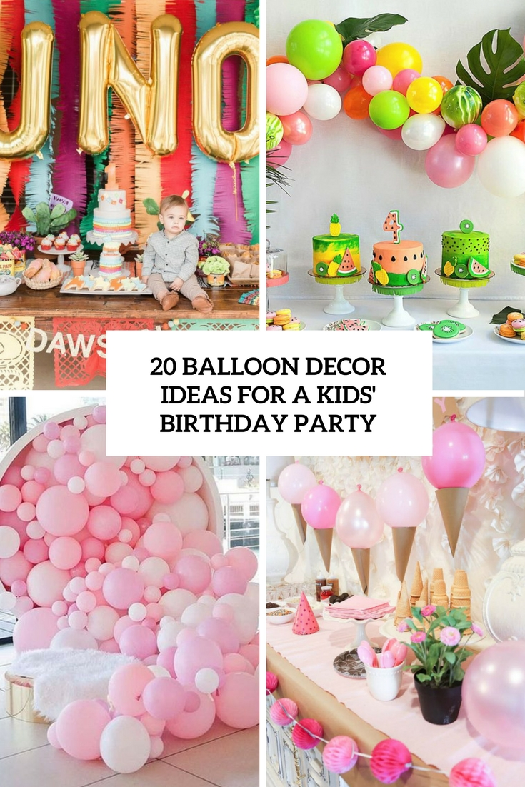 birthday party banner ideas ; 20-balloon-decor-ideas-for-a-kids-birthday-party-cover