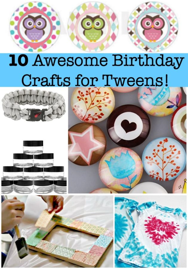 birthday party craft ideas ; 10-Awesome-Birthday-Crafts-for-Tweens-630x900