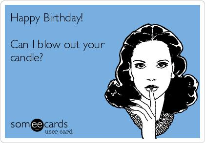 can i blow your birthday candle card ; happy-birthday-can-i-blow-out-your-candle--f7724
