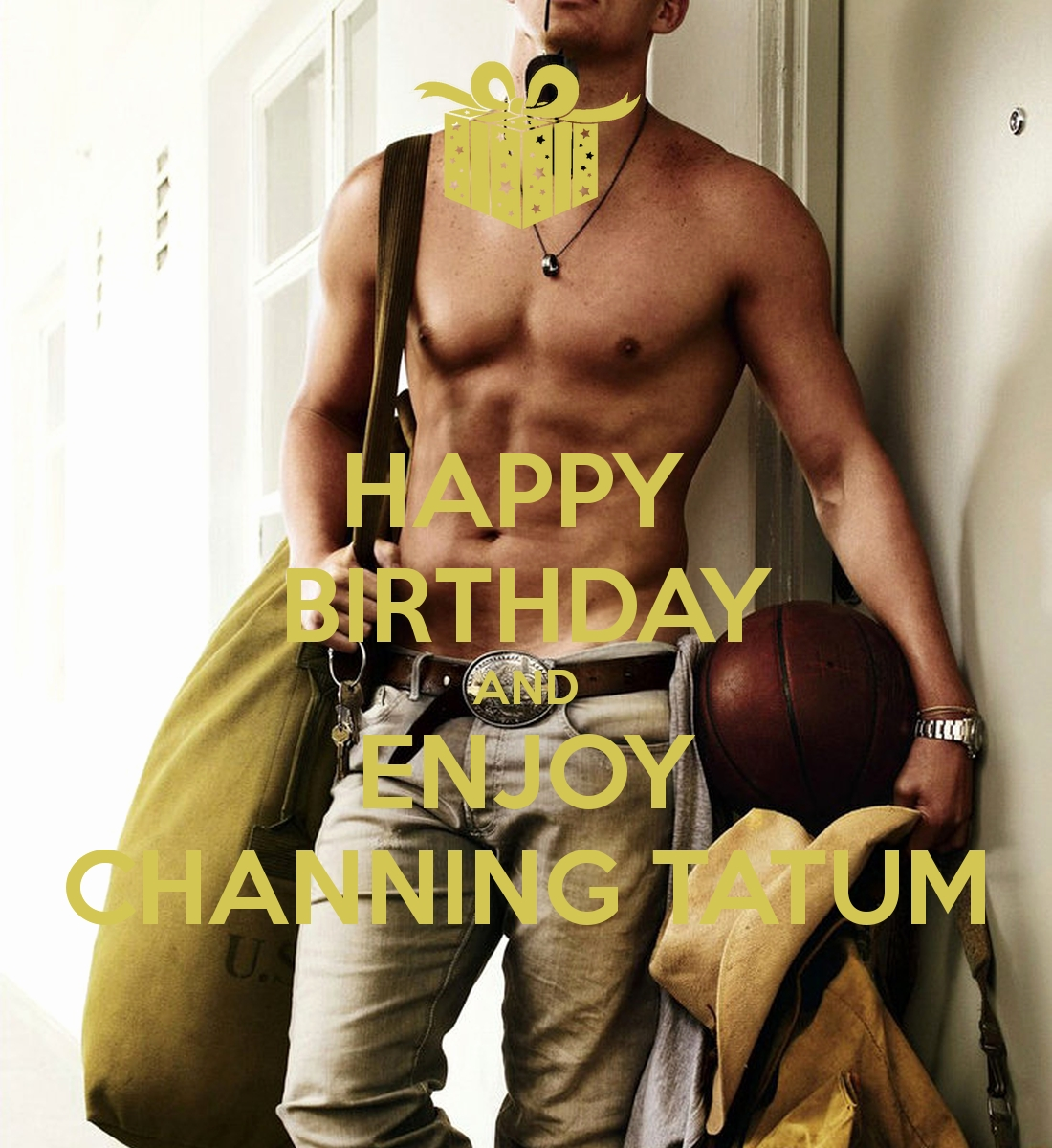 channing tatum birthday greeting ; hot-guys-birthday-wishes-beautiful-happy-birthday-and-enjoy-channing-tatum-poster-of-hot-guys-birthday-wishes