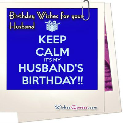 cool birthday message for husband ; Birthday-Wishes-For-Your-Husband-Keep-calm-Its-My-Husbands-Birthday
