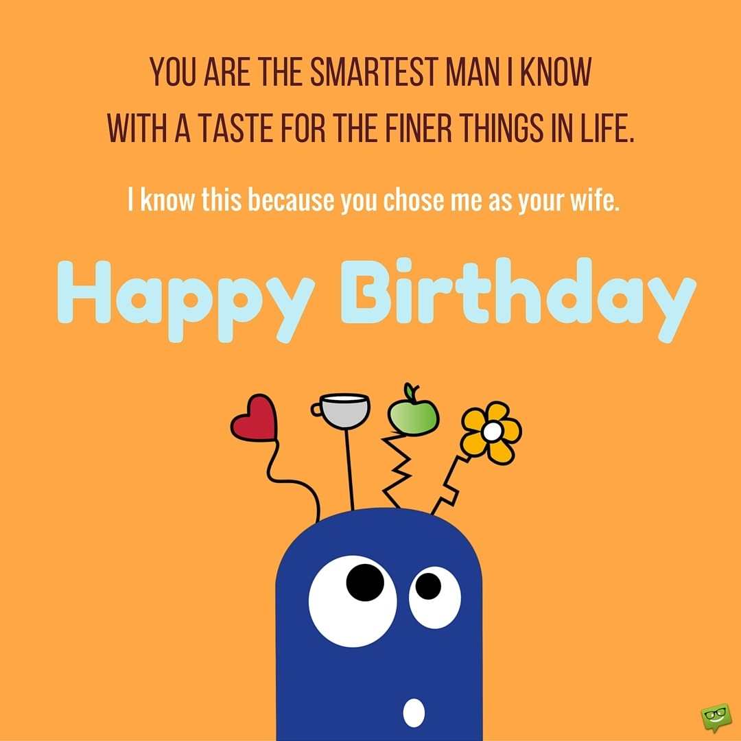 cool birthday message for husband ; Funny-Birthday-Quotes-for-Wife-from-Husband-4