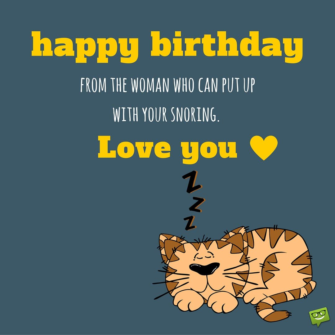 cool birthday message for husband ; Smart-Birthday-wish-for-a-husband-who-snorles
