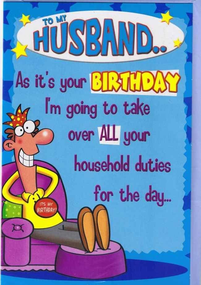 cool birthday message for husband ; To-My-Husband-Birthday-As-Its-Your-Birthday-Im-Going-To-Take-Over-All-Your-Household-Duties-For-The-Day