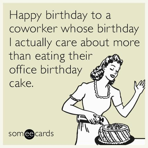 coworker birthday card ; coworker-birthday-card-happy-birthday-to-a-coworker-whose-birthday-i-actually-care-about-download