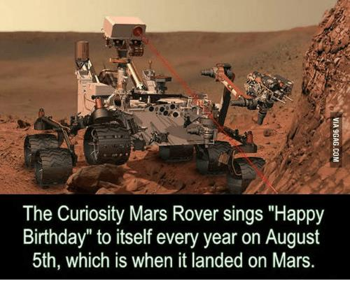 curiosity rover sings happy birthday ; the-curiosity-mars-rover-sings-happy-birthday-to-itself-every-13841812