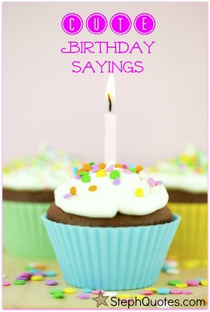cute birthday sayings ; cute-birthday-sayings