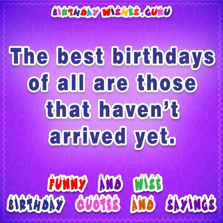 famous birthday sayings ; 313c0e2c8ac52f034ad28fe59feaed13