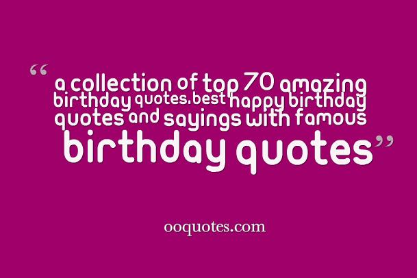 famous birthday sayings ; 8-birthday-quotes