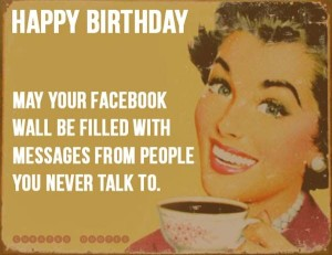 famous birthday sayings ; birthday-sayings-funny-facebook-300x231