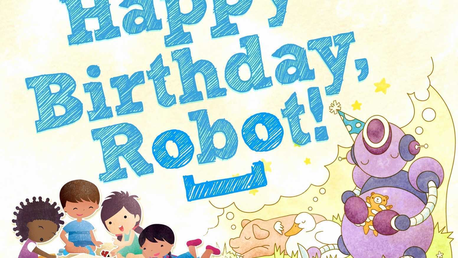 free happy birthday images to copy ; happy-birthday-images-to-copy-awesome-happy-birthday-robot-by-daniel-solis-kickstarter-of-happy-birthday-images-to-copy