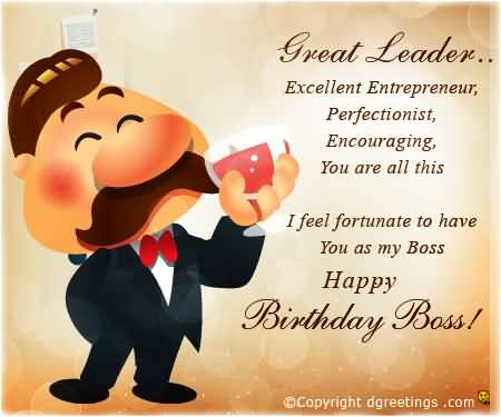 funny birthday message for boss from staff ; Great-Leader-Excellent-Entreprenure-I-Feel-Fortunate-To-Have-You-As-My-Boss-Happy-Birthday-Boss
