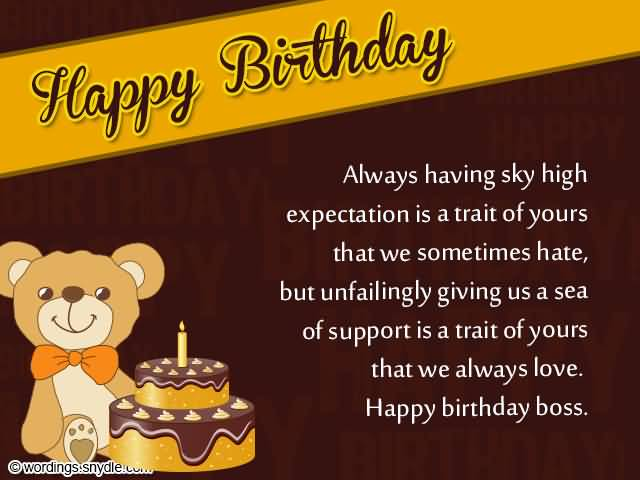 funny birthday message for boss from staff ; Happy-Bithday-Always-Haveing-Sky-High-Expection-Is-Trait-Of-A-Trait-Of-Yours-That-We-Always-Love-Happy-Birthday-Boss