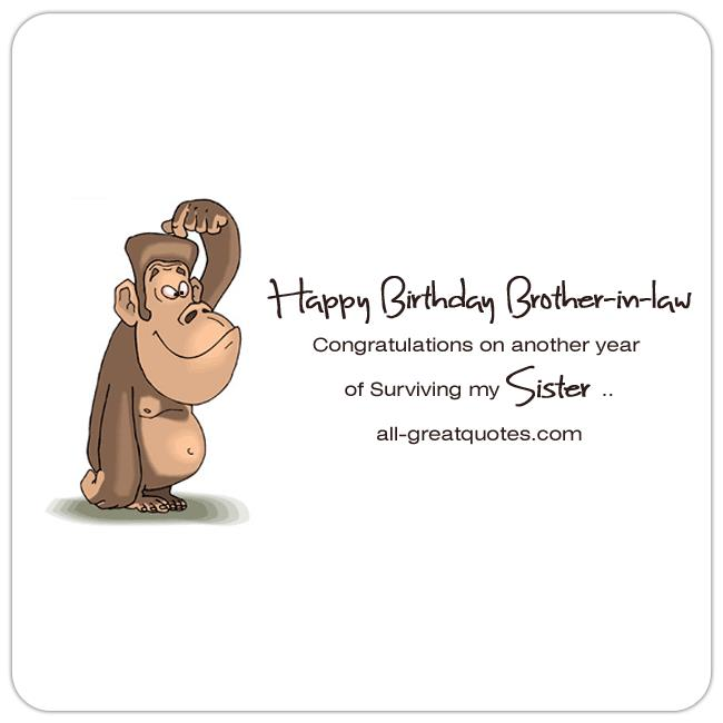 funny happy birthday images free ; Happy-Birthday-Brother-In-Law-Congratulations-On-Another-Year-Of-Surviving-My-Sister