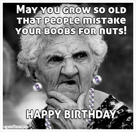funny happy birthday pictures ; Funniest-Happy-Birthday-Meme-Old-Lady