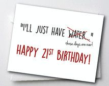 funny sayings for 21st birthday card ; f6fdd6cde75d43e4a4d6c42761a021a4--happy-st-birthday-funny-st-birthday-drinks