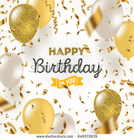 golden birthday background ; stock-vector-happy-birthday-vector-illustration-golden-foil-confetti-and-white-and-glitter-gold-balloons-649372639