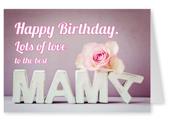 greeting card happy birthday to mom ; birthday-greeting-cards-for-mama-lots-of-love-to-the-best-mama-happy-birthday-cards-send-real-download