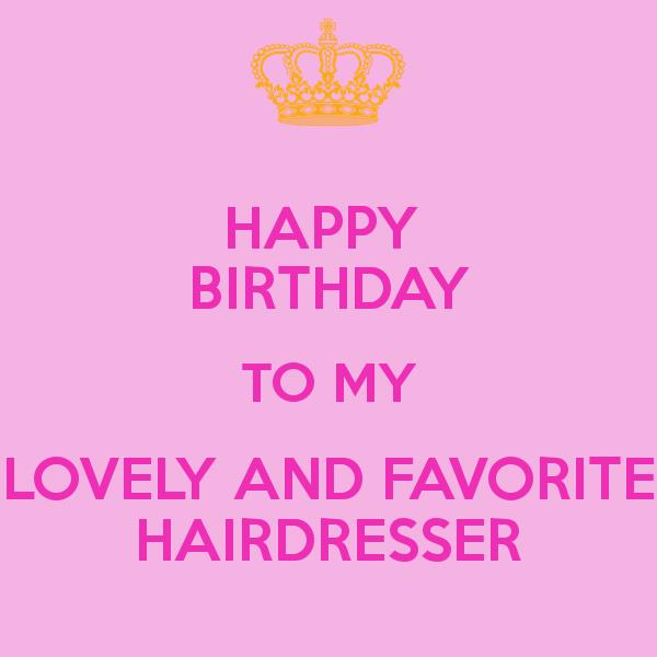 hairdresser birthday card ; happy-birthday-to-my-lovely-and-favorite-hairdresser-poster-birthday-cards-for-hairdressers