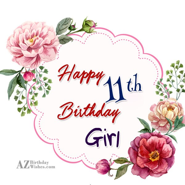 happy 11th birthday girl ; azbirthdaywishes-birthdaypics-16161