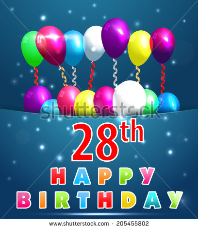 happy 28th birthday ; stock-vector--year-happy-birthday-card-with-balloons-and-ribbons-th-birthday-vector-eps-205455802