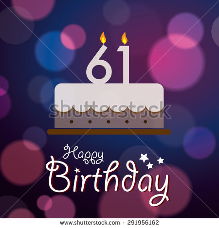 happy 61st birthday ; stock-vector-happy-st-birthday-bokeh-vector-background-with-cake-291956162