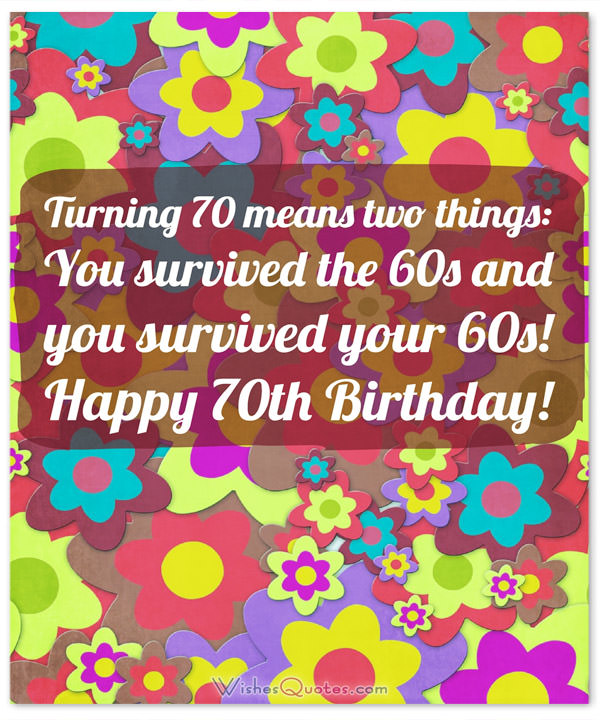 happy 70th birthday ; Funny-70th-Birthday-Message