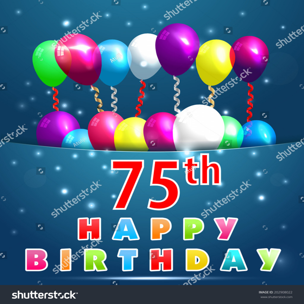 happy 75th birthday ; best-of-75-year-happy-birthday-card-balloons-lager-vektor-of-happy-75th-birthday-images