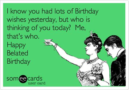 happy belated birthday funny ; 8a5429977159a0e02ef7783c58d33a8e--happy-birthday-belated-birthday-greetings-funny
