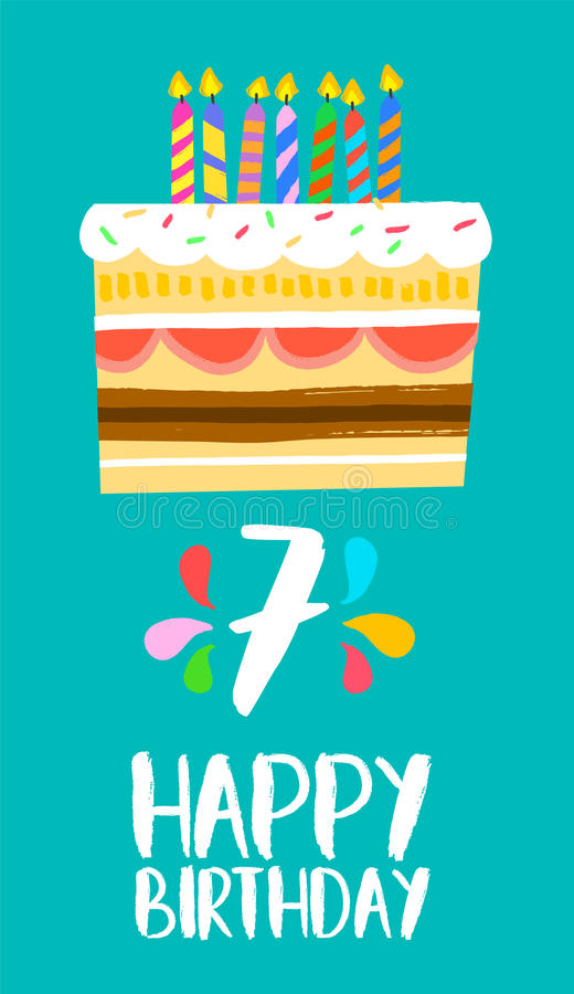 happy birthday 7 ; happy-birthday-cake-card-seven-year-party-number-greeting-years-fun-art-style-candles-anniversary-invitation-82636628