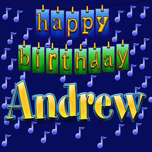 happy birthday andrew ; 500x500-1