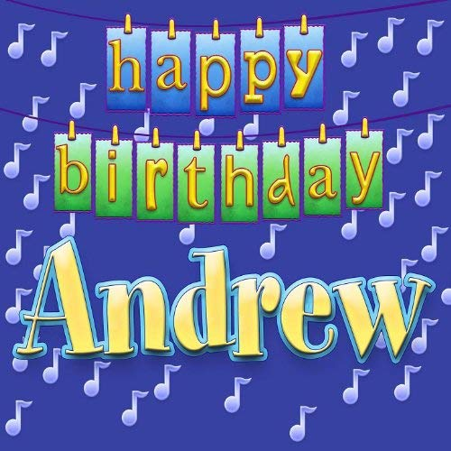 happy birthday andrew ; 514tfvYMOWL